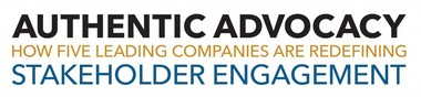 Authentic Advocacy: How Five Leading Companies are Redefining Stakeholder Engagement